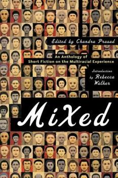 Mixed: An Anthology of Short Fiction on the Multiracial Experience 0393327868 Book Cover