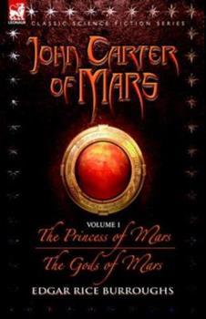 John Carter of Mars, Vol 1: The Princess of Mars/The Gods of Mars - Book  of the Barsoom