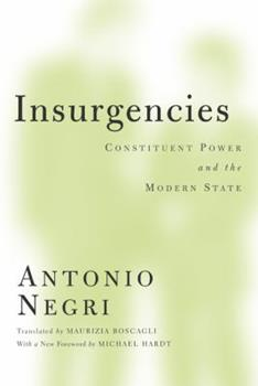 Insurgencies: Constituent Power and the Modern State 0816667748 Book Cover