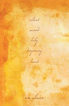 Hardcover Silent, Sacred, Holy, Deepening Heart Book