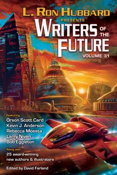 Writers of the Future Volume 31 - Book #31 of the L. Ron Hubbard Presents Writers of the Future