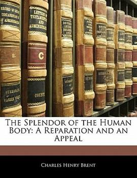 Paperback The Splendor of the Human Body : A Reparation and an Appeal Book