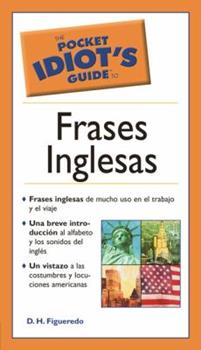 The Pocket Idiot's Guide to Frases Inglesas (Pocket Idiot's Guide) - Book  of the Pocket Idiot's Guide