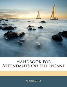 Paperback Handbook for Attendants on the Insane Book