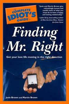 The Complete Idiot's Guide to Finding Mr. Right 1592578950 Book Cover