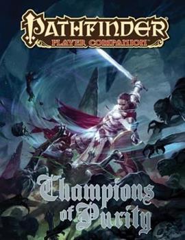 Pathfinder Player Companion: Champions of Purity - Book  of the Pathfinder Player Companion