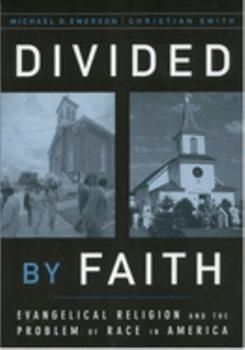 Paperback Divided by Faith: Evangelical Religion and the Problem of Race in America Book