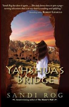 Yahshua's Bridge - Book #2 of the Iron & the Stone