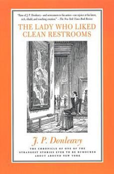 The Lady Who Liked Clean Restrooms: The Chronicle Of One Of The Strangest Stories Ever To Be Rumoured About Around New York 0312155638 Book Cover