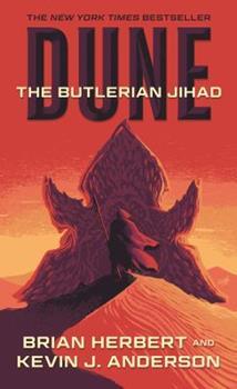Dune: The Butlerian Jihad - Book #1 of the Dune Universe