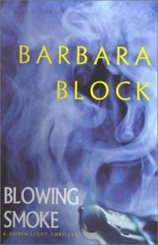 Blowing Smoke (A Robin Light Thriller) 1575667231 Book Cover