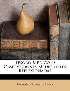Paperback Tesoro Medico O Observaciones Medicinales Reflexionadas Book
