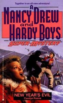 New Year's Evil - Book #11 of the Nancy Drew and Hardy Boys: Super Mystery