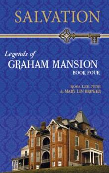 Salvation - Book #4 of the Legends of Graham Mansion