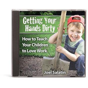 Getting Your Hands Dirty: How to Teach Your Children to Love Work 1933431903 Book Cover