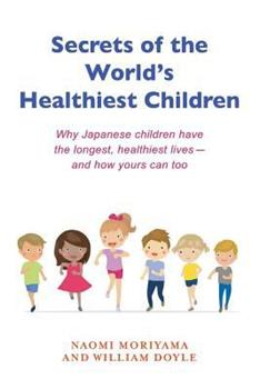 Secrets of the World's Healthiest Children 0349407487 Book Cover