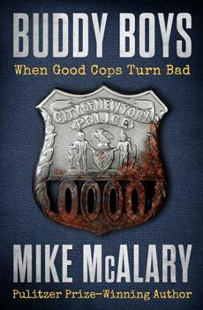 Buddy Boys: When Good Cops Turn Bad 1504052803 Book Cover