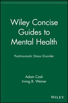 Wiley Concise Guides to Mental Health: Posttraumatic Stress Disorder 0471705136 Book Cover