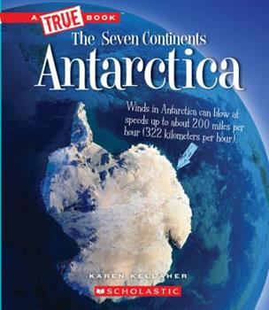 Antarctica (A True Book: The Seven Continents) 0531128059 Book Cover