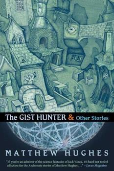 The Gist Hunter & Other Stories 1597800201 Book Cover