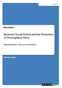 Paperback Between Occult Fiction and the Promotion of Theosophical Ideas Book