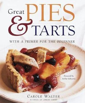 Great Pies & Tarts: Over 150 Recipes to Bake, Share, and Enjoy 051770398X Book Cover