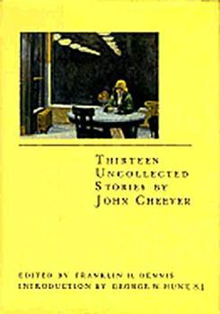 Thirteen Uncollected Stories by John Cheever 0897334051 Book Cover