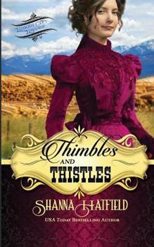 Thimbles and Thistles - Book #2 of the Baker City Brides