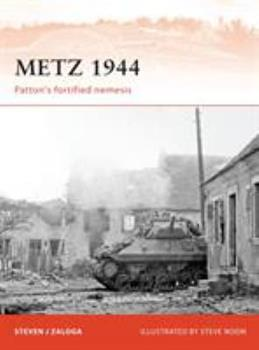 Metz 1944 - Book #242 of the Osprey Campaign