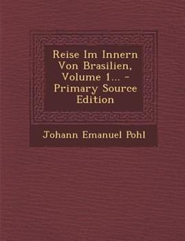 Paperback Reise Im Innern Von Brasilien, Volume 1... Book