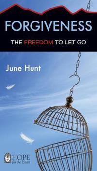Forgiveness: The Freedom to Let Go - Book  of the Hope for the Heart
