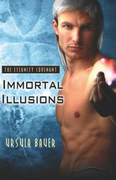 Immortal Illusions - Book #2 of the Eternity Covenant