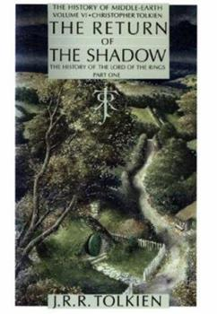 The Return of the Shadow: The History of The Lord of the Rings, Part One - Book  of the Middle-earth Universe
