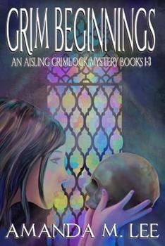 Paperback Grim Beginnings: An Aisling Grimlock Mystery Books 1-3 Book