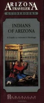 Indians of Arizona: A Guide to Arizona's Heritage (Arizona Traveler Guidebooks) 1558381120 Book Cover