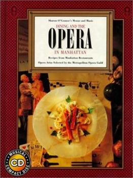 Paperback Dining and the Opera in Manhattan : Recipes form Manhattan Restaurants, Opera Arias Book