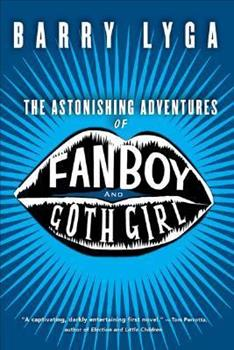 The Astonishing Adventures of Fanboy and Goth Girl 0618916520 Book Cover