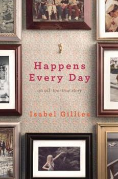 Happens Every Day: An All-Too-True Story 1439126623 Book Cover