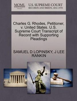 Paperback Charles G. Rhodes, Petitioner, V. United States. U. S. Supreme Court Transcript of Record with Supporting Pleadings Book