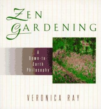 Zen Gardening: A Down-to-Earth Philosophy 0425152995 Book Cover