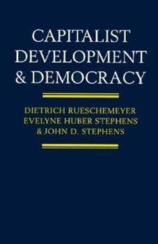Capitalist Development and Democracy 0226731448 Book Cover