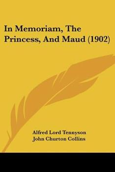 Paperback In Memoriam, the Princess, and Maud Book
