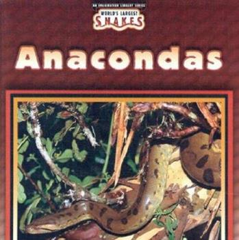 Anacondas - Book  of the World's Largest Snakes