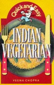 Quick and Easy Indian Vegetarian (Quick & Easy) 057201886X Book Cover