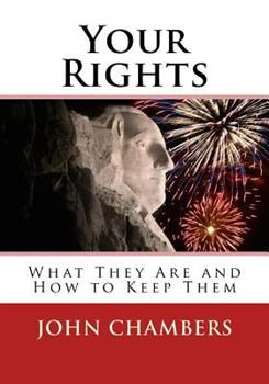 Your Rights: What They Are and How to Keep Them 1986317196 Book Cover
