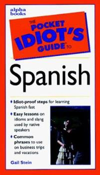 The Pocket Idiot's Guide to Spanish - Book  of the Pocket Idiot's Guide