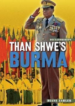 Than Shwe's Burma (Dictatorships) 0822590972 Book Cover