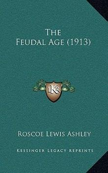 Hardcover The Feudal Age (1913) Book