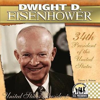 Dwight D. Eisenhower - Book #34 of the United States Presidents