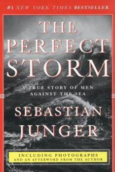Paperback The Perfect Storm: A True Story of Men Against the Sea Book